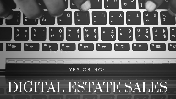 Digital Estate Sales: Yes or No?