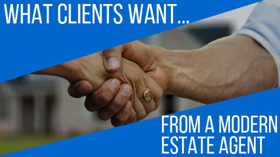 What Clients Want From Modern Estate Agents