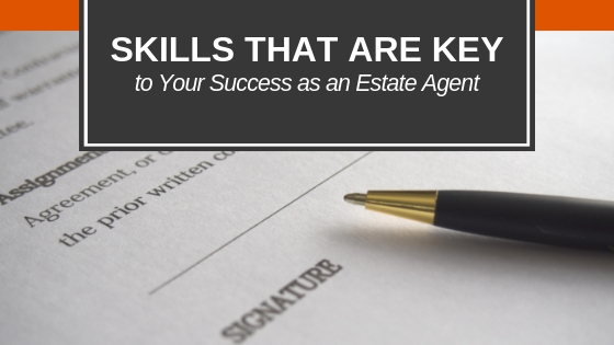Skills That Are Key to Your Success as an Estate Agent