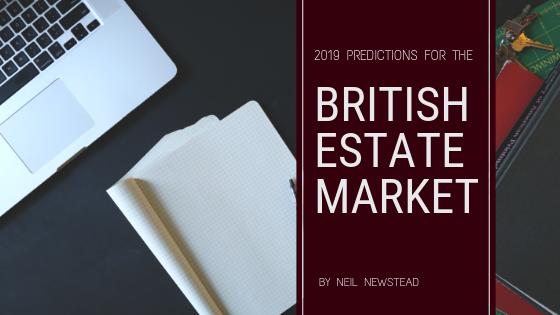 2019 Predictions for the British Estate Market